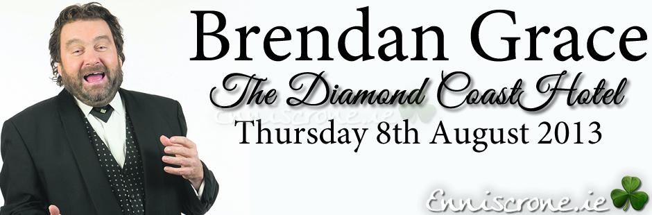 Brendan Grace Live  - Thursday 8th August 2013 - The Diamond Coast Hotel Enniscrone