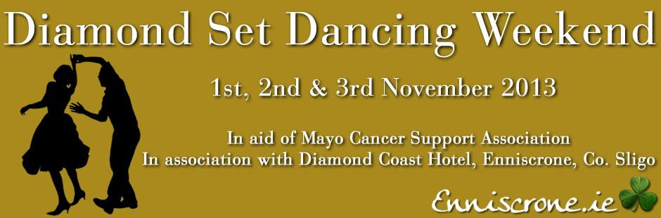 Diamond Set Dancing Weekend - 1st, 2nd & 3rd November 2013 - Diamond Coast Hotel Enniscrone