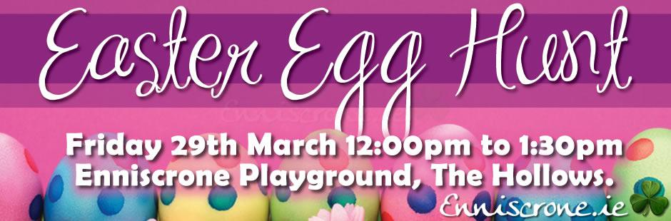Easter Egg Hunt - Friday 29th March 2013 - 12pm to 1:30pm - Enniscrone Playground The Hollows