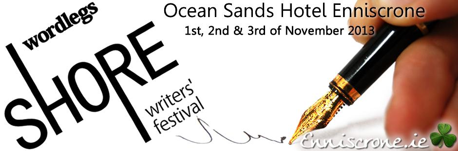 Shore Writers Festival - 1st, 2nd & 3rd November 2013 - Ocean Sands Hotel Enniscrone