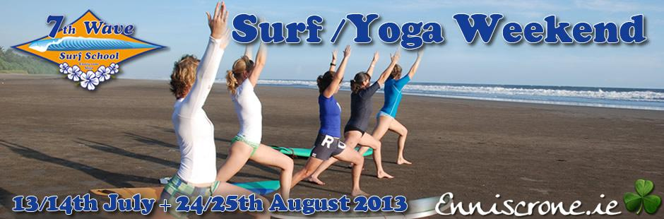 7th Wave Surf School - Surf /Yoga Weekend - 13/14th July + 24/25th August 2013