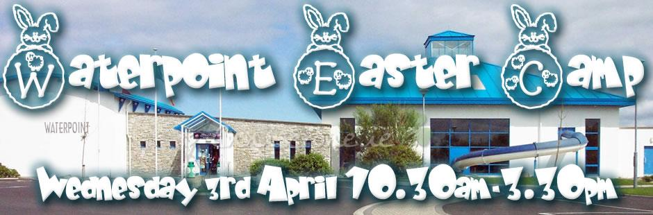 Waterpoint Enniscrone One Day Easter Camp - Wednesday 3rd April 2013 - 10:30am to 3:30pm
